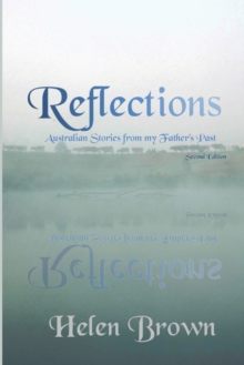 Reflections : Australian Stories from My Father's Past, Paperback / softback Book