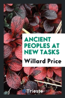 Ancient Peoples at New Tasks, Paperback / softback Book