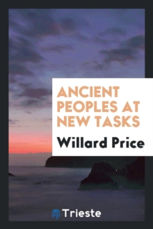 Ancient Peoples at New Tasks, Paperback Book