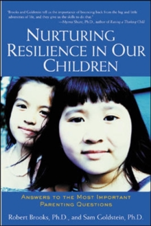 Nurturing Resilience in Our Children : Answers to the Most Important Parenting Questions, Paperback / softback Book