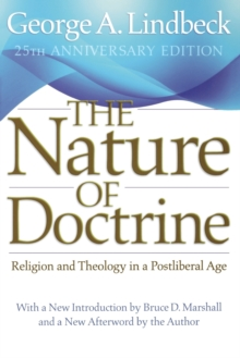 The Nature of Doctrine, 25th Anniversary Edition : Religion and Theology in a Postliberal Age, Paperback / softback Book