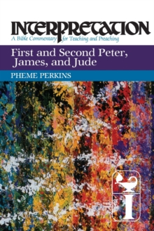 First and Second Peter, James, and Jude : Interpretation, Paperback / softback Book