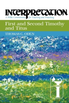 First and Second Timothy and Titus : Interpretation, Paperback / softback Book