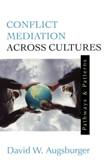Conflict Mediation Across Cultures : Pathways and Patterns, Paperback Book