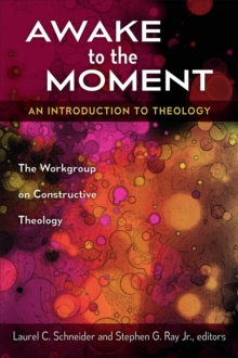 Awake to the Moment : An Introduction to Theology, Paperback / softback Book
