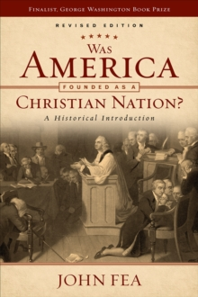 Was America Founded as a Christian Nation? Revised Edition : A Historical Introduction, Paperback / softback Book