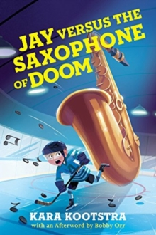 Jay Versus The Saxophone Of Doom, Hardback Book