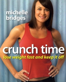 Crunch Time: Lose Weight Fast and Keep It Off, Paperback Book