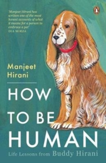How to be Human : Life lessons from Buddy Hirani, Paperback Book