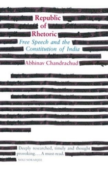Republic of Rhetoric: : Free Speech and the Constitution of India, Hardback Book