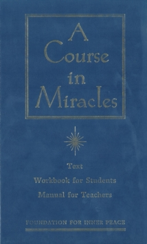 A Course in Miracles : The Text Workbook for Students, Manual for Teachers, Hardback Book
