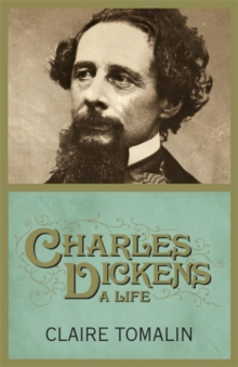 Charles Dickens : A Life, Hardback Book