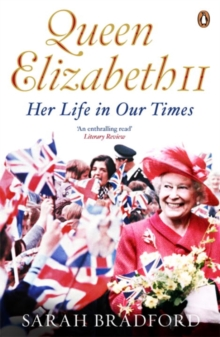 Queen Elizabeth II : Her Life in Our Times, Paperback / softback Book