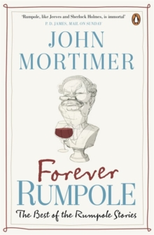 Forever Rumpole : The Best of the Rumpole Stories, Paperback / softback Book