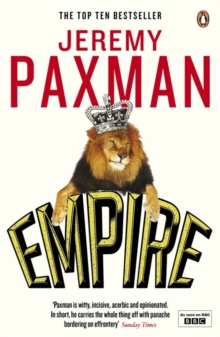 Empire : What Ruling the World Did to the British, Paperback / softback Book
