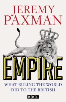 Empire : What Ruling the World Did to the British, EPUB eBook