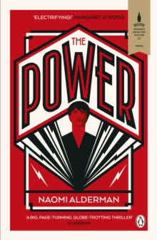 The Power : WINNER OF THE 2017 BAILEYS WOMEN'S PRIZE FOR FICTION, EPUB eBook