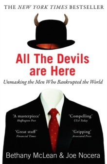 All The Devils Are Here : Unmasking the Men Who Bankrupted the World, Paperback / softback Book
