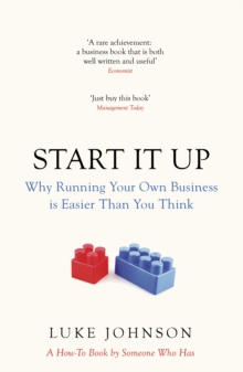 Start it Up : Why Running Your Own Business is Easier Than You Think, Paperback Book