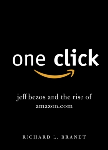 One Click : Jeff Bezos and the Rise of amazon.com, Paperback Book