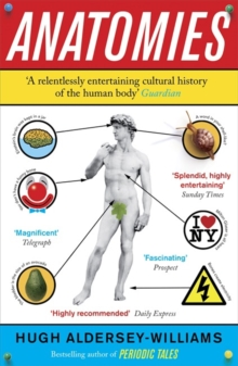 Anatomies : The Human Body, Its Parts and The Stories They Tell, Paperback Book