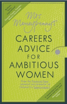 Mrs Moneypenny's Careers Advice for Ambitious Women, Paperback Book