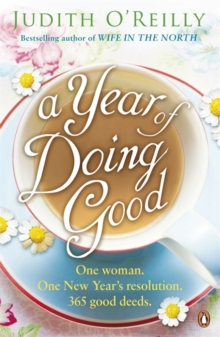A Year of Doing Good : One Woman, One New Year's Resolution, 365 Good Deeds, Paperback Book