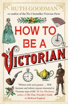 How to be a Victorian, Paperback Book