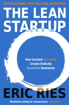 The Lean Startup : How Constant Innovation Creates Radically Successful Businesses, Paperback Book