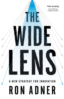 The Wide Lens : A New Strategy for Innovation, Paperback Book