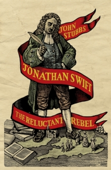 Jonathan Swift : The Reluctant Rebel, Hardback Book