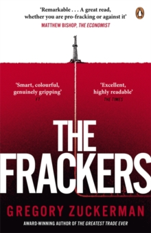 The Frackers : The Outrageous Inside Story of the New Energy Revolution, Paperback Book