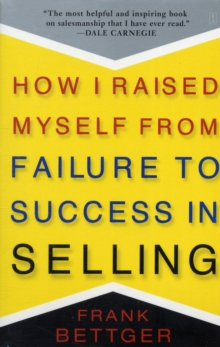How I Raised Myself From Failure to Success in Selling, Paperback Book