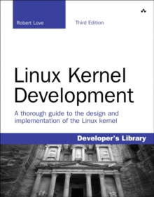 Linux Kernel Development, Paperback / softback Book