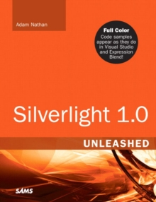 Silverlight 1.0 Unleashed, Paperback Book