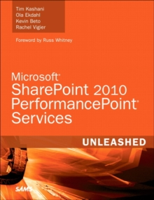 Microsoft SharePoint 2010 PerformancePoint Services Unleashed, Paperback / softback Book