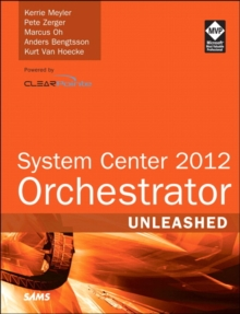 System Center 2012 Orchestrator Unleashed, Paperback / softback Book