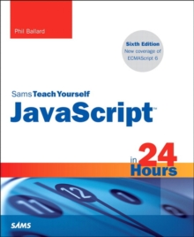 JavaScript in 24 Hours, Sams Teach Yourself, Paperback Book