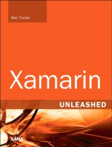 Xamarin Unleashed, Paperback Book