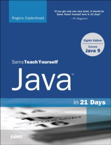 Java in 21 Days, Sams Teach Yourself (Covering Java 9), Paperback / softback Book