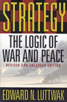 Strategy : The Logic of War and Peace, Paperback Book