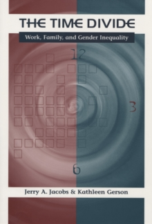 The Time Divide : Work, Family, and Gender Inequality, Paperback / softback Book