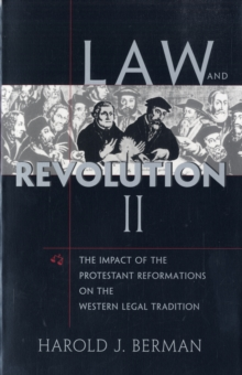 Law and Revolution II : The Impact of the Protestant Reformation in the Western Legal Tradition, Paperback Book