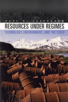 Resources under Regimes : Technology, Environment, and the State, Paperback / softback Book