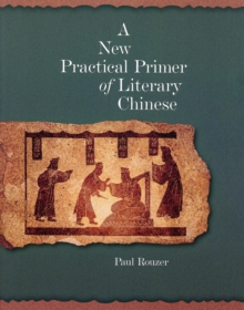 A New Practical Primer of Classical Chinese, Paperback / softback Book