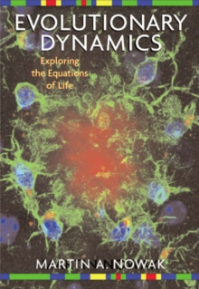 Evolutionary Dynamics : Exploring the Equations of Life, Hardback Book