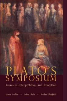"Plato's ""Symposium"" : Issues in Interpretation and Reception, Paperback / softback Book"