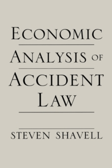 Economic Analysis of Accident Law, Paperback / softback Book