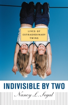Indivisible by Two : Lives of  Extraordinary Twins, Paperback / softback Book