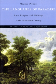 The Languages of Paradise : Race, Religion, and Philology in the Nineteenth Century, Paperback / softback Book